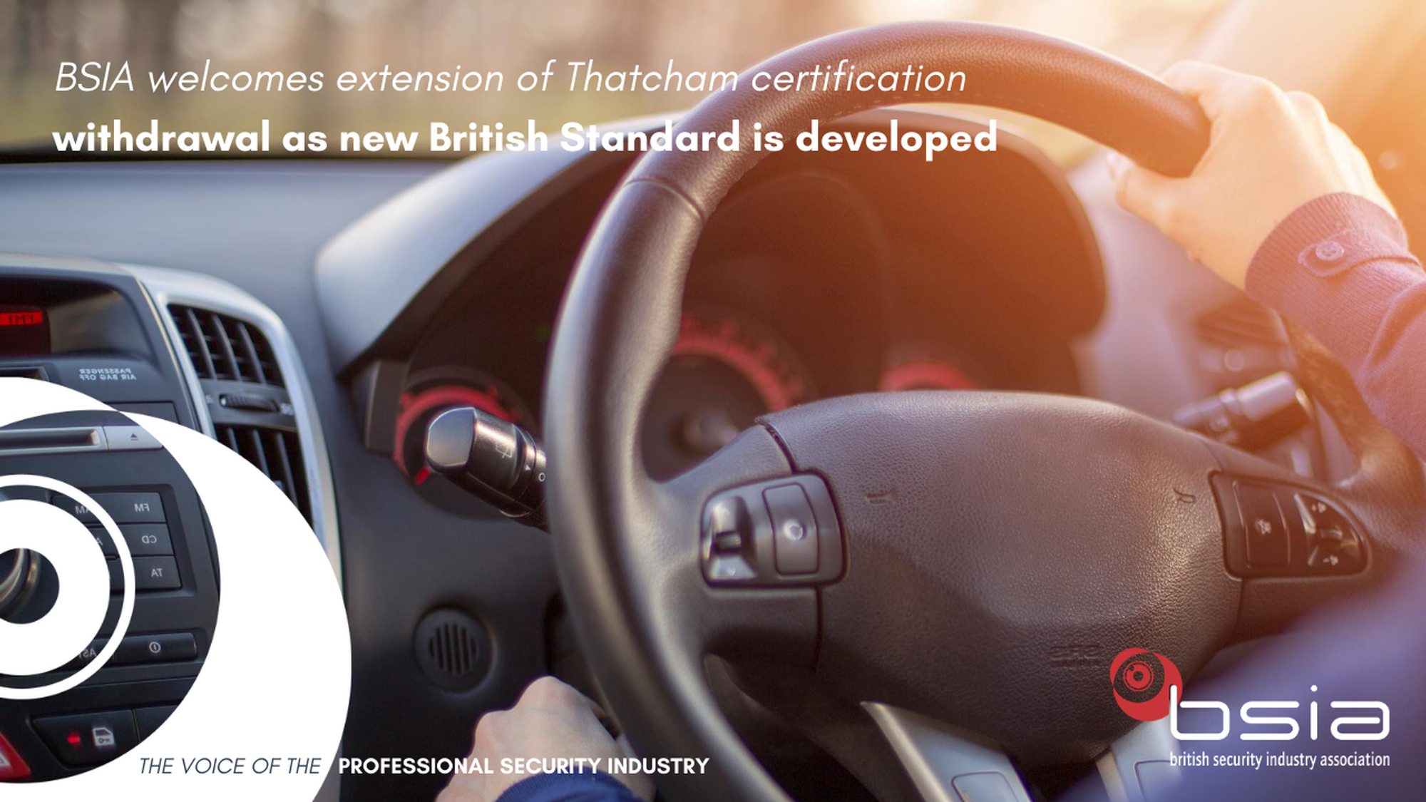 BSIA welcomes extension of Thatcham certification withdrawal as new British Standard is developed