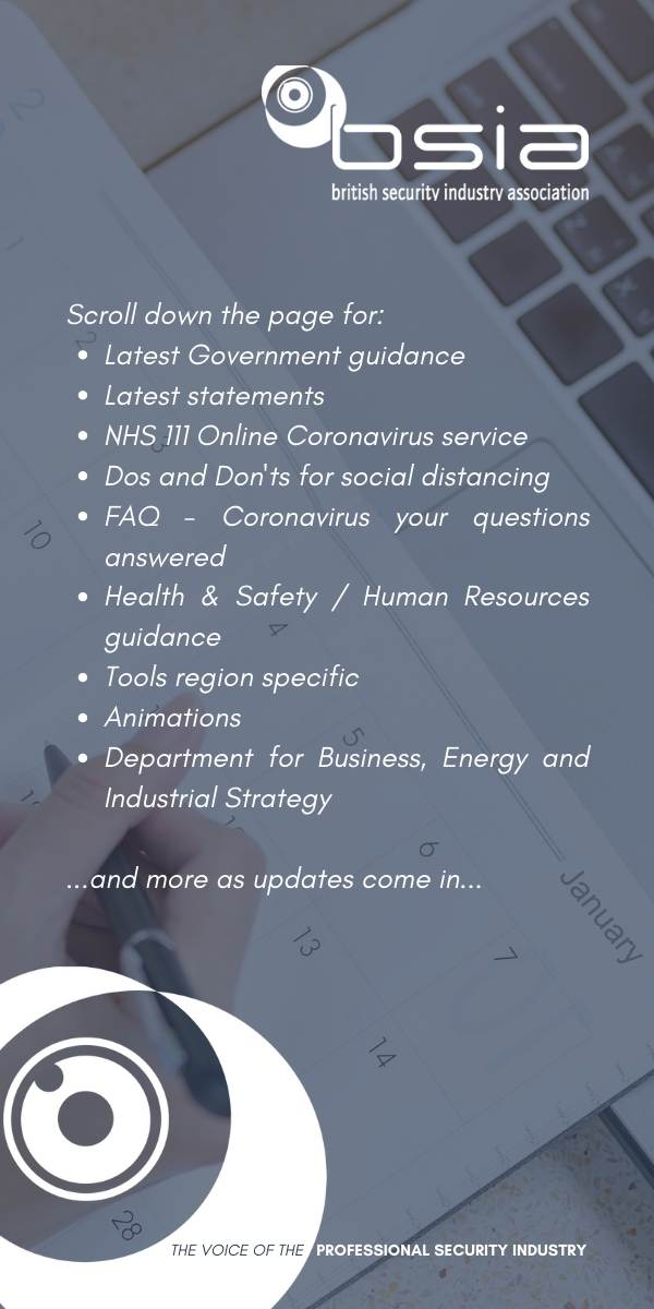 Scroll down the page for: Latest Government guidance Latest statements NHS 111 Online Coronavirus service Dos and Don'ts for social distancing  FAQ - Coronavirus your questions answered Health & Safety / Human Resources guidance Tools region specific Animations Department for Business, Energy and Industrial Strategy